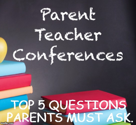 Top 5 Questions To Ask At Parent Teacher Conferences Radio